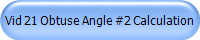 Vid 21 Obtuse Angle #2 Calculation